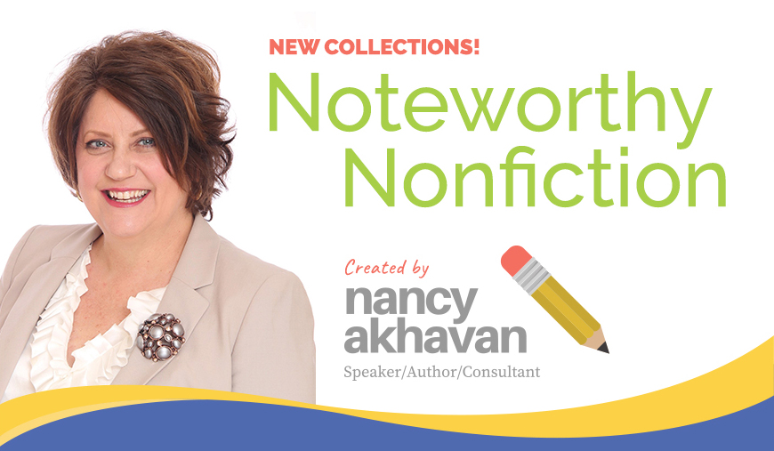 New Collections! Noteworthy Nonfiction created by Nancy Akhaven